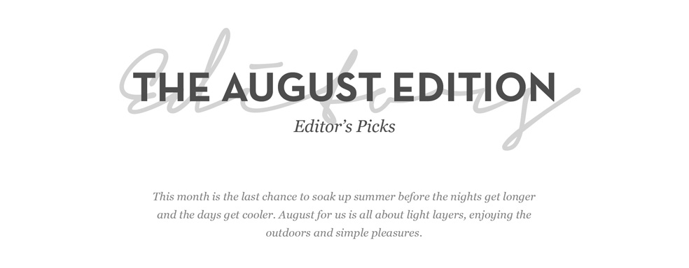 The August Edition - Editors Picks