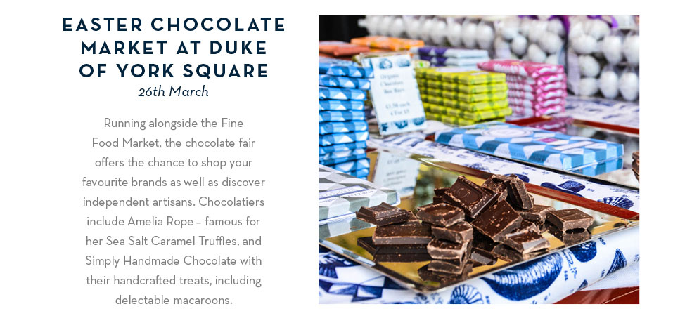 Easter Chocolate Market at Duke of York Square: 26th March