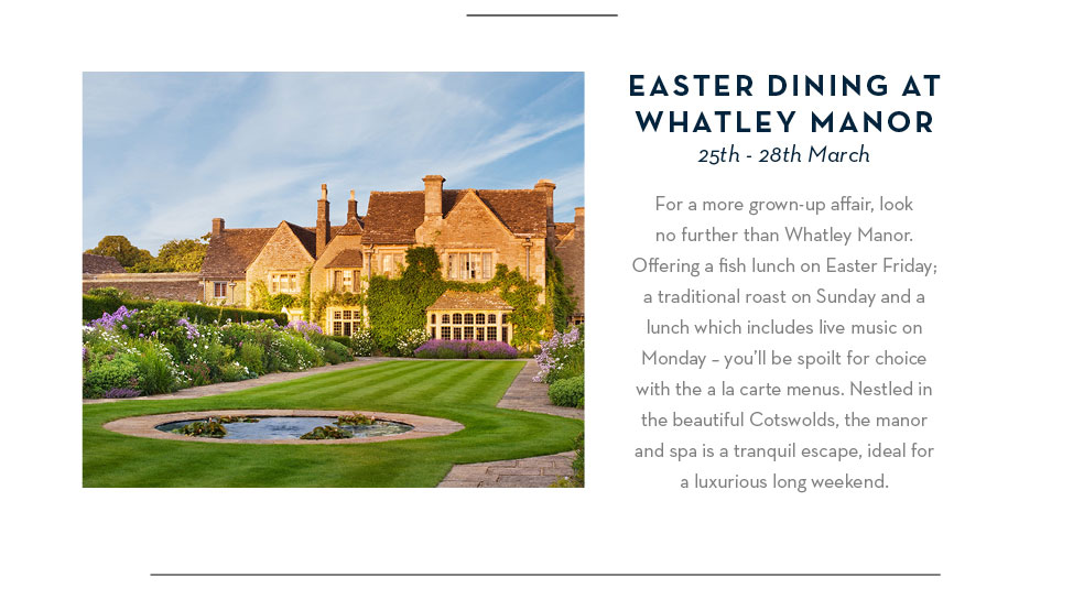 Easter Dining at Whatley Manor: 25th - 28th March