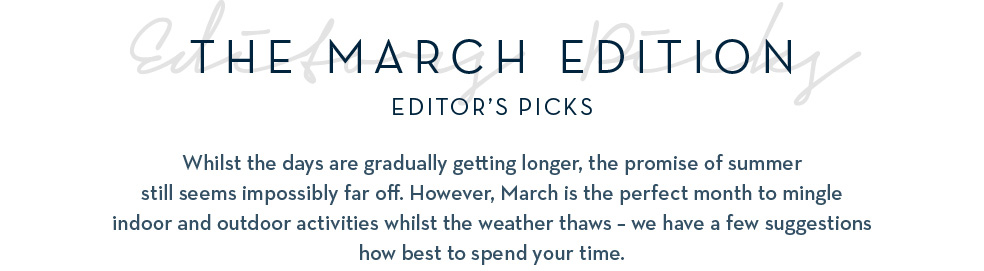 The March Edition - Editor's Picks