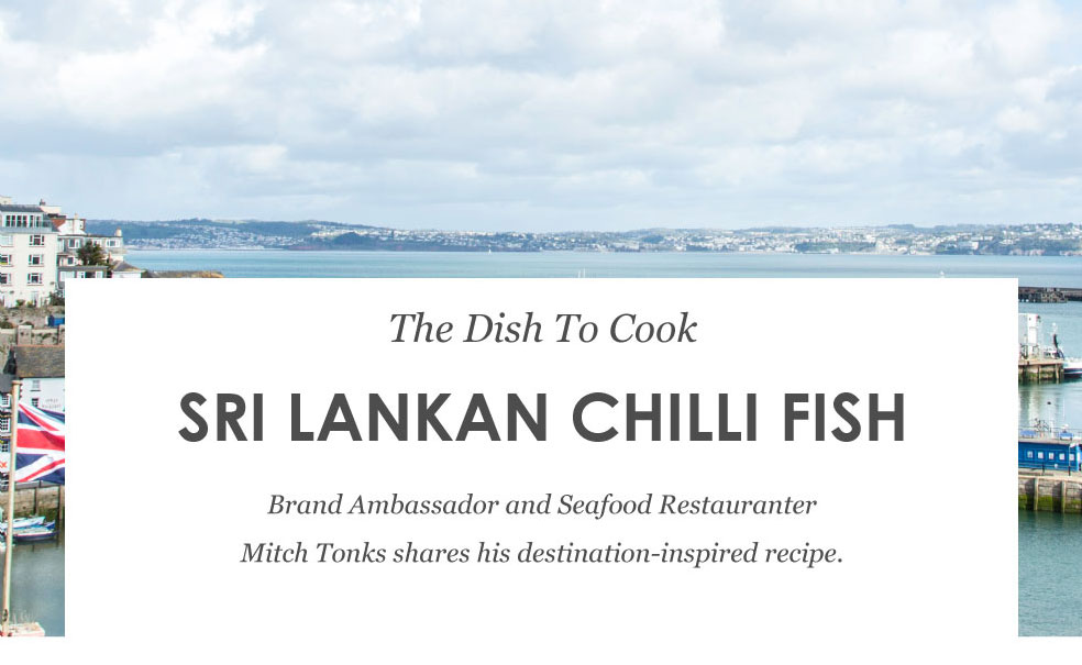 The Dish To Cook - Sri Lankan Chilli Fish