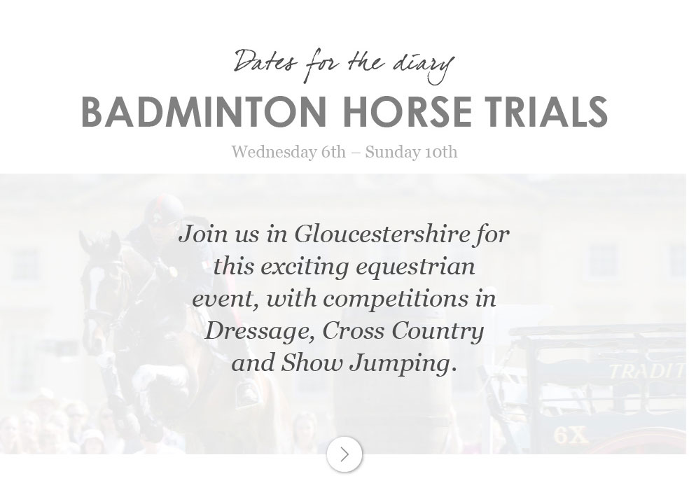 Badminton Horse Trials Wednesday 6th - Sunday 10th May