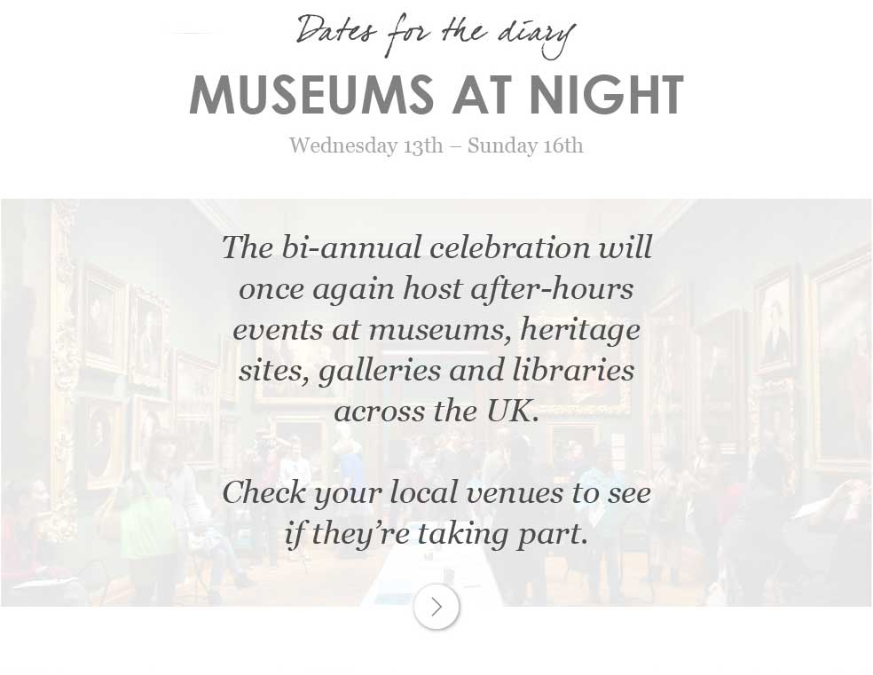 Museums at night Wednesday 13th - Sunday 16th May