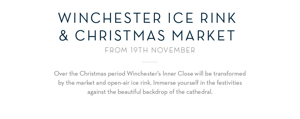 Winchester Ice Rink & Christmas Market From 19th November