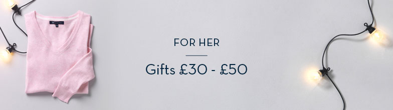 Gifts £30 to £50 For Her