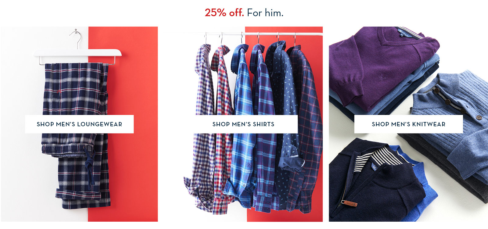 25% off. For him.