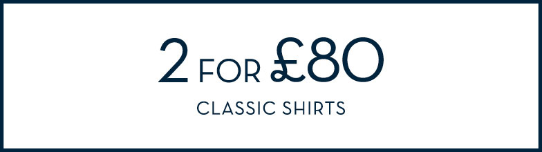2 for £80 on selected Shirts