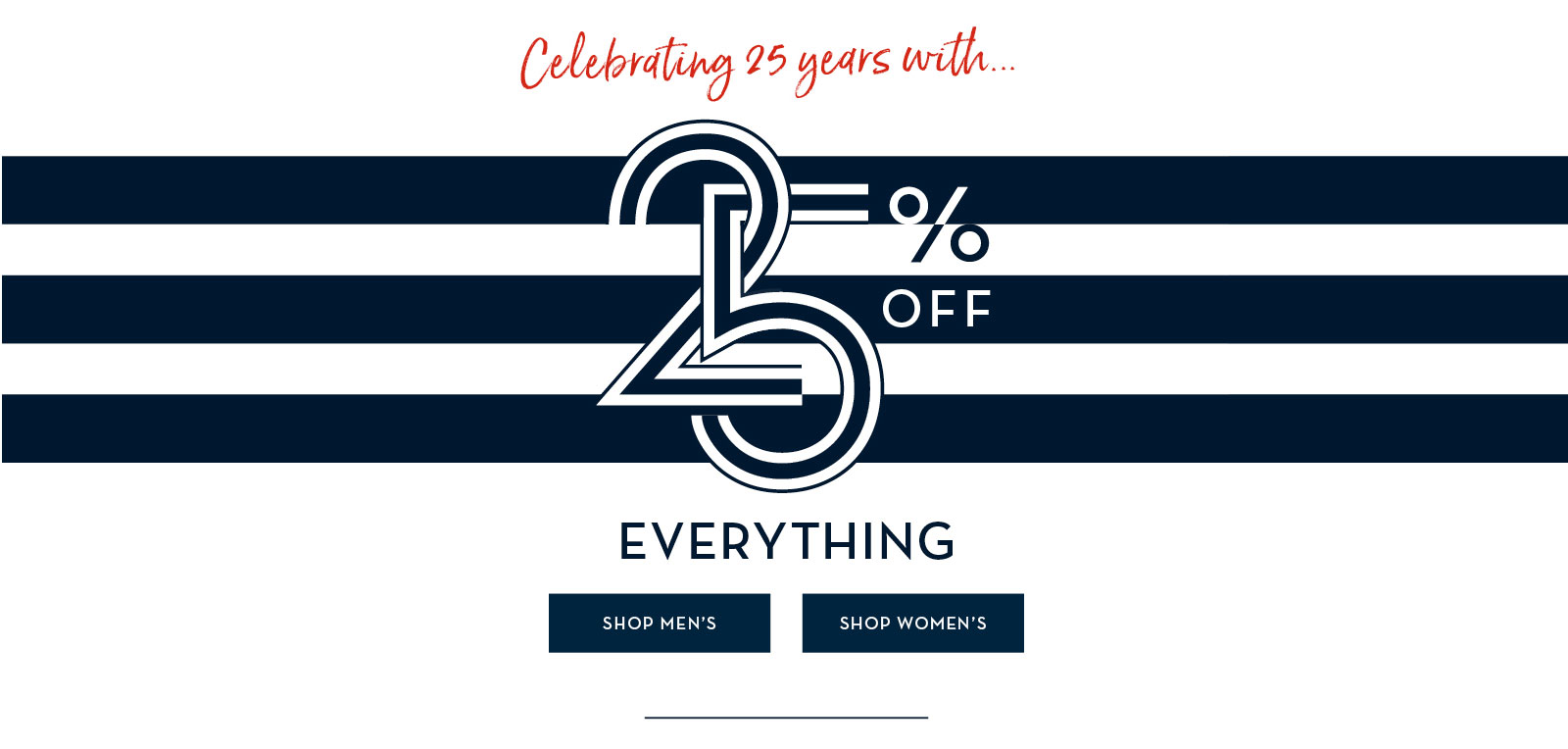 Celebrating 25 Years with 25% off Everything