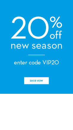 20% off New Season with code VIP20