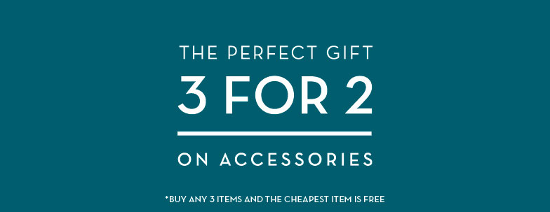 3 for 2 Accessories - cheapest item free